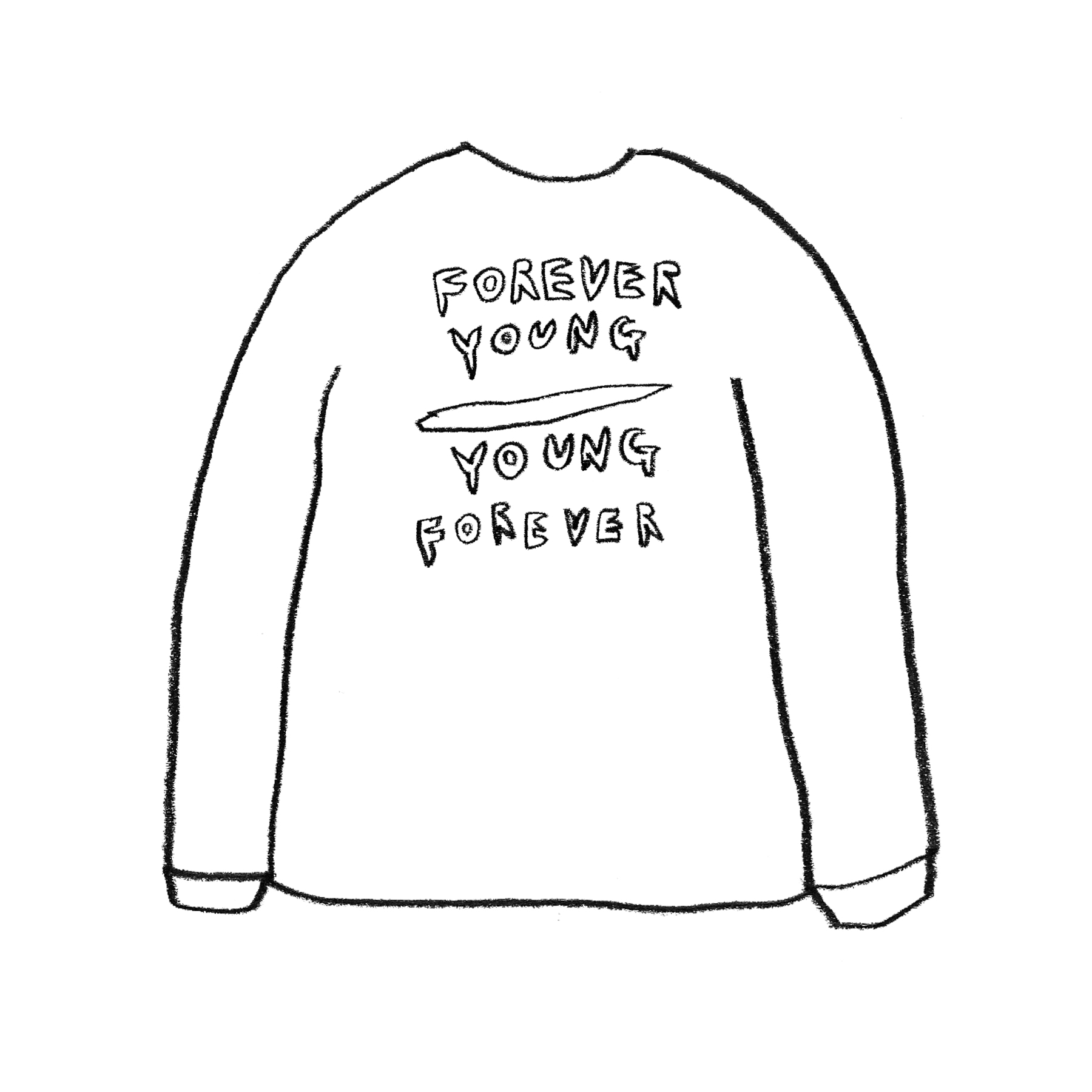 FOREVER YOUNG SWEAT SHIRT